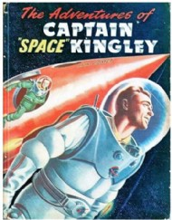 The Adventures of Captain 'Space' Kingley 1952 #1952
