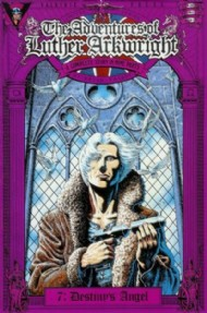 The Adventures of Luther Arkwright 1987 - 1989 #7