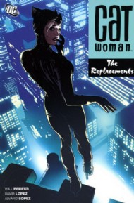 Catwoman (3rd Series): the Replacements 2007