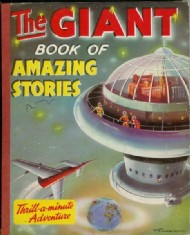 The Giant Book of Amazing Stories Early 1960s