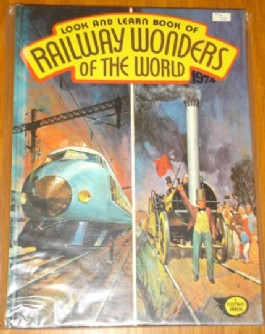 Look and Learn Book of Railway Wonders of the World #1974