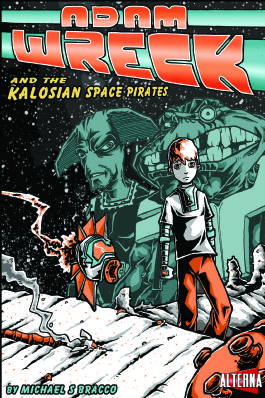 Adam Wreck & the Kalosian Space Pirates #1