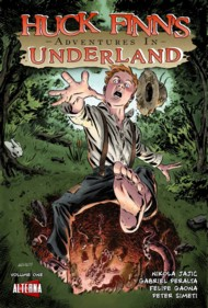 Huck Finn's adventures in Underland  Vol.1