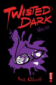 Twisted Dark  Vol.6