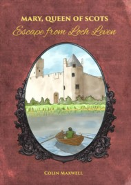 Mary Queen of Scots: Escape from Loch Leven 2017
