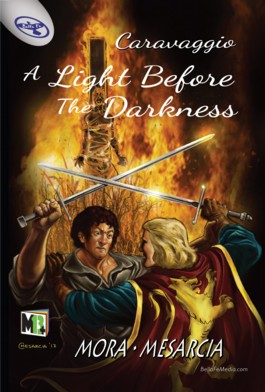 Caravaggio: A Light Before The Darkness Vol.1