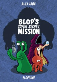 Blop's Super Secret Mission