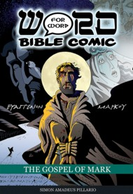 The Gospel of Mark: Word for Word Bible Comic 2018