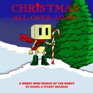 March Of The Robot: Christmas All Over Again