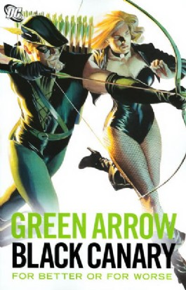 Green Arrow/Black Canary: for Better or for Worse