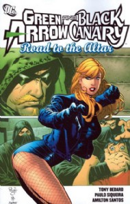 Green Arrow/Black Canary: Road to the Altar 2008