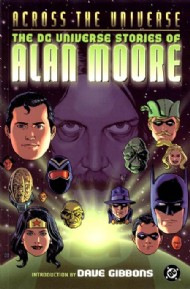 Across the Universe: The DC Universe Stories of Alan Moore 2003