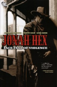 Jonah Hex: Face Full of Violence 2006