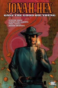 Jonah Hex: Only the Good Die Young 2008