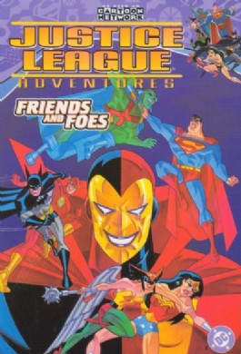 Justice League Adventures: Friends and Foes