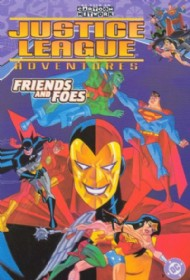 Justice League Adventures: Friends and Foes 2004