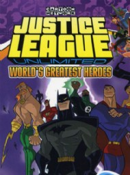 Justice League Unlimited: World's Greatest Heroes 2006