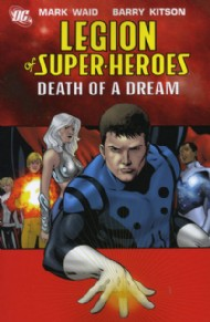 Legion of Super-Heroes: Death of a Dream 2006