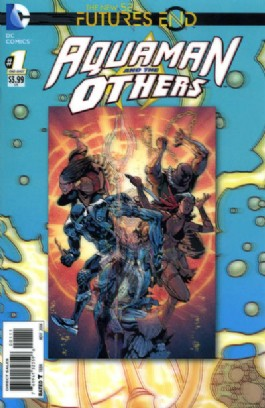Aquaman and the Others: Futures End #1