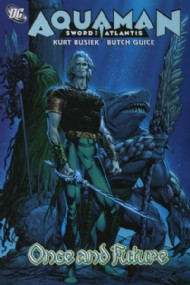 Aquaman: Sword of Atlantis: Once and Future 2007 #1