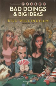 Bad Doings and Big Ideas: a Bill Willingham Deluxe Edition 2011