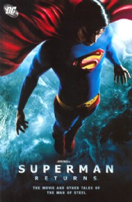 Superman Returns: the Movie and Other Tales of the Man of Steel 2006