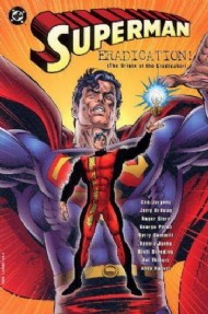 Superman: Eradication! (Origin of the Eradicator) 2006