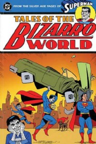 Superman: Tales of the Bizarro World 2000