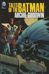 Tales of the Batman: Archie Goodwin 2013