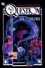 The Question: Zen and Violence 2007 #1