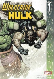 Ultimate Wolverine Vs. Hulk 2006 - 2009 #1