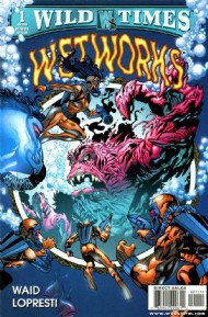 Wild Times: Wetworks 1999 #1