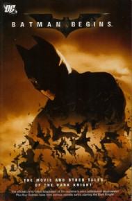 Batman Begins: the Movie and Other Tales of the Dark Knight 2005