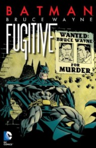 Batman: Bruce Wayne: Fugitive (New Edition) 2014