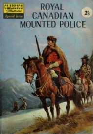 Classics Illustrated: Royal Canadian Mounted Police  #1960